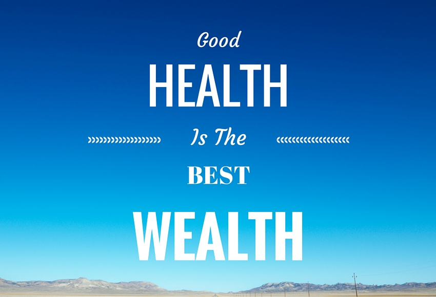 Health is the best wealth.